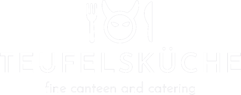 Teuefelsküche - fine canteen and catering